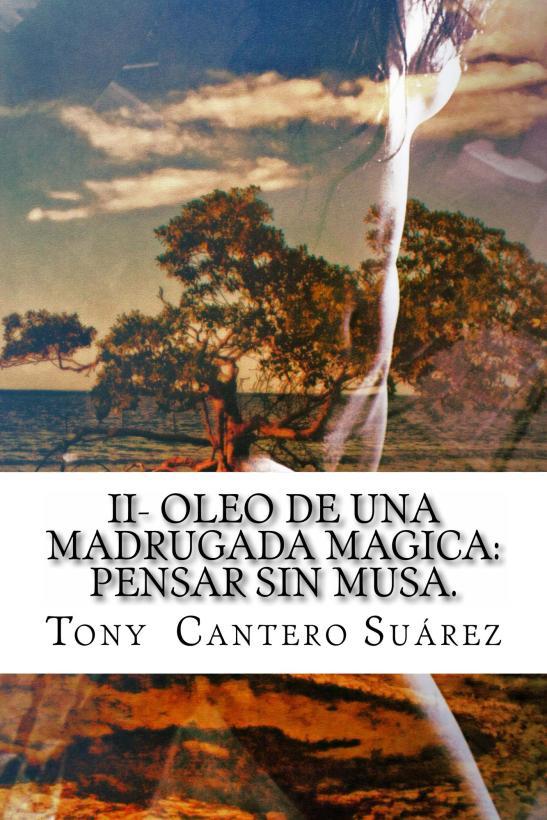 II-_Oleo de_una_madrugada mágica - Pensar sin musa_Cover by Ariel Arias for Tony Cantero Suárez