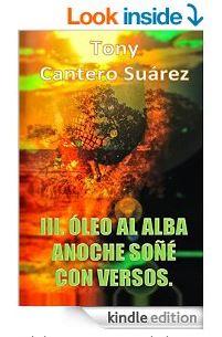 III. ÓLEO AL ALBA Anoche soñé con versos. AMAZON COVER