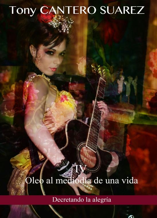 COUVERTURE IV OLEO AL MEDIODIA DE UNA VIDA, DECRETANDO LA ALEGRIA CELINE ROSA BY EVA MORENO - Maqueta - FOR TONY CANTERO SUAREZ