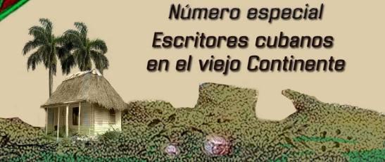 Número especial - Escritores cubanos en el viejo continente