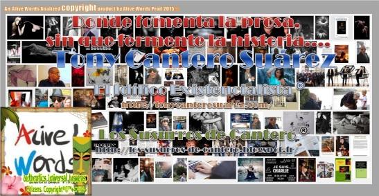 Afiche Donde fomenta la prosa, sin que fermente la historia Tony Cantero Suárez website Copyright Alive Words Prod 2015