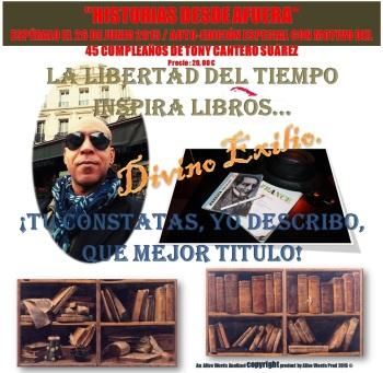Divino Exilio - HISTORIAS DESDE AFUERA - de Tony Cantero Suárez, el Prólogo de Ismael Lorenzo.