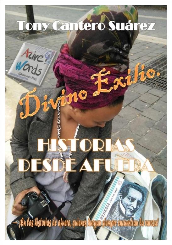 Medida 2067x2953 Defintif front Cover Divino Exilio Tony Cantero Suárez - Copyright 2015