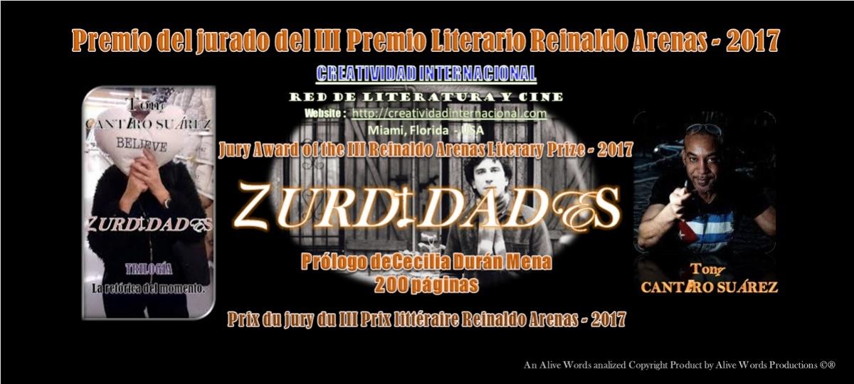 Prestigioso y concurrido #PremioLiterarioReinaldoArenas2017 de Creatividad Internacional otorgado a Zurdidades de @TonyCantero Suárez.