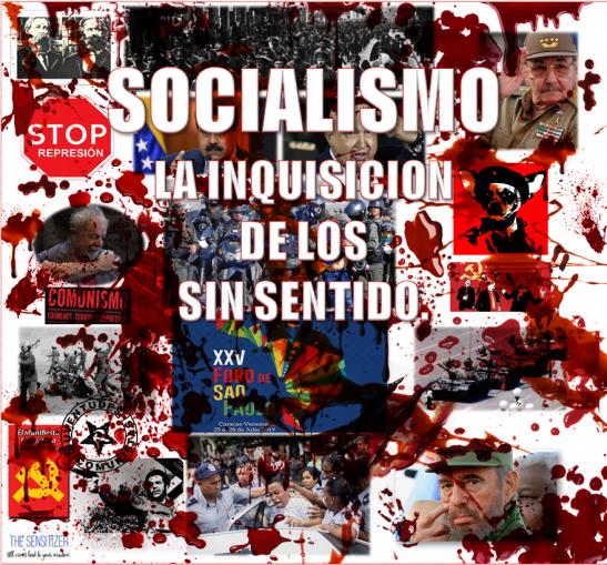 SOCIALISMO LA INQUISICION DE LOS SIN SENTIDO.